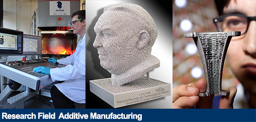 Research Field Additive Manufacturing
